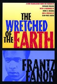The Wretched of the Earth | Fanon