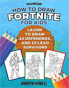 How To Draw Fortnite For Kids: Learn To Draw 10 Defenders, And 10 Lead Survivors (Unofficial) Procedural Text, Harvesting Tools, Dance Games, Epic Games Fortnite, Game Themes, First Girl, Learn To Draw, Birthday Presents, Party Gifts