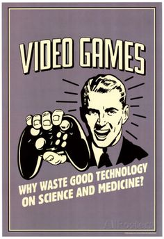 Video Games Why Waste Technology On Science Medicine Funny Retro Poster poster