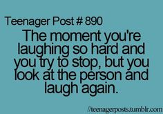 "Hahahaha.. ""the moment you're laughing so hard and you try to stop, but you look at the person and laugh again."""