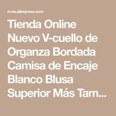 Tienda Online Nuevo V-cuello de Organza Bordada Camisa de Encaje Blanco Blusa Superior Más Tamaño Verano de Las Mujeres Coreanas Blusa Estampado de Flores Blusa 566F 25 | Aliexpress móvil