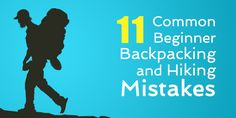 11 Common Beginner Mistakes in Backpacking and Hiking by Madison Dragna, Read on AppalachianTrials...