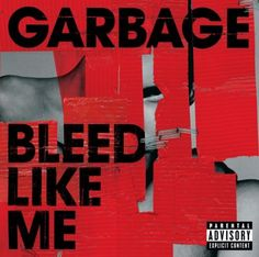 Garbage - Bleed Like Me - Radio Paradise - eclectic commercial free Internet radio