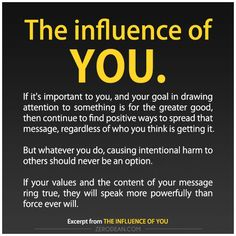 The influence of you. #zerosophy