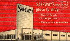 An illustrated vintage ad for Safeway grocery stores. #vintage #supermarket #grocery_store