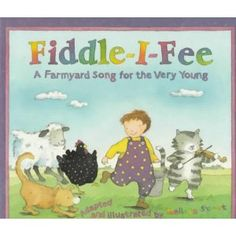 Fiddle-I-Fee: A Farmyard Song for the Very Young - 782.42S