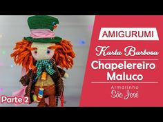 Como Fazer Amigurumi : Chapeleiro Maluco - Parte 2 - YouTube Workshop, Crochet Hats, Make It Yourself, Youtube, Blog, 1, Engineer Cartoon, Boys, Characters