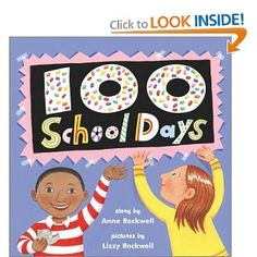 100 School Days: Anne Rockwell Pictures by: Lizzy Rockwell Early Childhood Book: Counting book Math Literature, Math Books, Starting School, 100 Days Of School, 10 Days, School Holidays, School Stuff, The First 100 Days, 100 Day Celebration