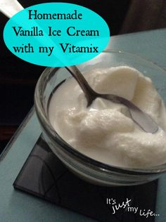 Homemade Vanilla Ice Cream in my Vitamix ~ It'S jUst mY LiFe...