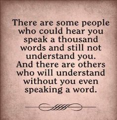There are some people who could hear you speak a thousand words and still not understand you | Anonymous ART of Revolution