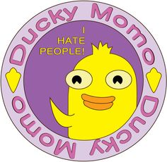Sucky momo I Hate People collectors plate. Ducky Momo, Ducky Duck, Candace Flynn, Phineas And Ferb Memes, Princess Protection Program, Zack E Cody, Best Cartoons Ever, Girl Meets World, Cartoon Shows