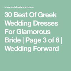 30 Best Of Greek Wedding Dresses For Glamorous Bride | Page 3 of 6 | Wedding Forward