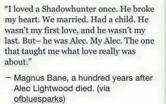 I don't wanna be alive to see this day! Malec will always be alive and thriving! Mortal Instruments Books, Shadowhunters The Mortal Instruments, He Broke My Heart, My Heart Is Breaking, Belive In, Serie Got, Shadowhunter Academy, Magnus And Alec, Cassie Clare