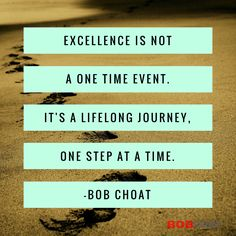 Striving for excellence in a continuous process in order become and stay at your best self...
