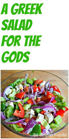 Try this Greek Salad fit for the Gods! Vegetarian - Mediterranean Salad