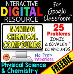 Digital Interactive Resource★Go paperless with this FREE interactive resource for Google Slides that will help your chemistry or physical science students as they learn to name ionic and covalent (molecular) compounds. Students will drag movable objects and type to enter information as they solve ...