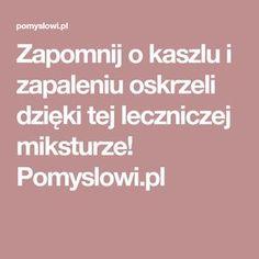 Zapomnij o kaszlu i zapaleniu oskrzeli dzięki tej leczniczej miksturze! Pomyslowi.pl