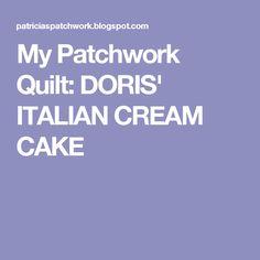 My Patchwork Quilt: DORIS' ITALIAN CREAM CAKE