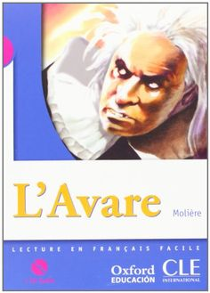 L'Avare / Molière. CLE International - Oxford University Press, 2008