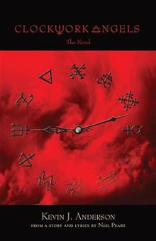 Clockwork Angels By: Kevin J. Anderson and Neil Peart. Click here to buy this ebook: http://www.kobobooks.com/ebook/Clockwork-Angels/book-AHAp-DwXMUuWD5YoBq8cgA/page1.html# #kobo #ebooks #newreleases