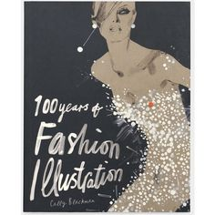 100 Years of Fashion Illustration (PB) ($10) ❤ liked on Polyvore featuring backgrounds, pictures, books, text and people