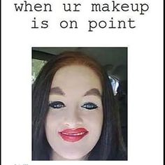 That makeup though