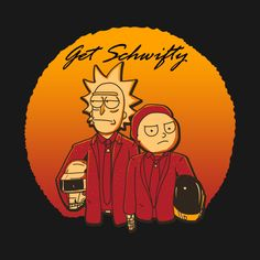 GET SCHWIFTY (DAFT VERS.) T-Shirt - Rick and Morty T-Shirt is $11 today at Ript!