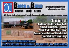 O.J Brick & Build :) Pretoria  Suppliers of: • Building-, Plaster- & River Sand. • 19mm & 13mm Stone. • Filling. • Stock Bricks, Maxi Bricks, Face Bricks, Paving Bricks & Block Bricks. • Free advice & Free costing.  For fast & reliable deliveries, phone us for quotations. We deliver for free in & around Pretoria, Hammanskraal, Soshanguve & surrounding areas.  Cell: 071 6922844 / 084 5145644 / 087 8087134 Fax: 086 5148636 Email: ockert@ojbrickworks.co.za Free Advice, Brick Block, Pretoria, Brick Building, Free In, Plaster, Bricks, Quotations, River