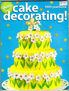 daisy cake decorations | Wilton Cake Decorating Yearbook 1999 Daisy Cake, Cookbook