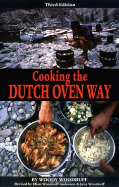 Cooking the Dutch Oven Way | Woody Woodruff | Whether you're a Dutch oven novice or a veteran cooker, this essential reference will tell you all you need to know to cook, fry, or bake quick and tasty dishes for breakfast, lunch, dinner-even dessert! You'll learn how to select, use, and care for your Dutch oven; tips for storing meat and cooking wild game; low-salt, low-cholesterol, heart-healthy dishes; plus more than 180 mouthwatering and easy to make recipes!