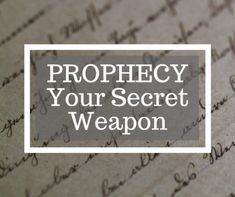 Key #5 Prophecy - Your Secret Weapon