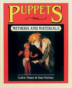 Puppets: Methods and Materials by Cedric Flower and Alan Fortney | Instructions for producing a vast array of hand, shadow, rod, and marionette puppets are clearly presented with outstanding line drawings and photographs detailing the various stages. #Puppets