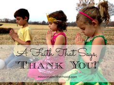 A Faith That Says Thank You, Missional Motherhood, Dorothy Pyron, 11/24/14