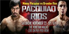 We know you are here to get your favorite match between Manny Pacquiao vs Brandon Rios live TV channel. It's a great game. Today we are proudly telecast this exciting match. You can also watch this match here.  Boxing Schedule Manny Pacquiao vs Brandon Rios live  12 rounds - Welterweight division Date : Saturday, November 23, 2013 Time : 9 PM (ET)/6 PM (PT) Macau (HBO PPV)
