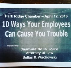 "What an informative presentation on ""10 Ways Your Employees Can Cause Your Trouble by Attorney Jasmina da la Torre with Bellas & Wachowski. Thank you for attending our Monthly Networking Luncheon!"