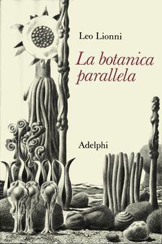 """""""la botanica parallela"""" leo lionni 1976"""