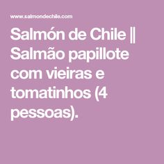 Salmón de Chile || Salmão papillote com vieiras e tomatinhos (4 pessoas).