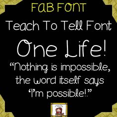 Use TeachToTell ONE LIFE FONT for personal or commercial use.