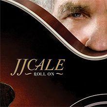 Roll On (JJ Cale album) - Wikipedia, the free encyclopedia