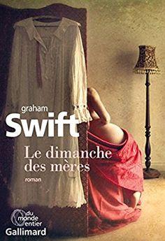 Amazon.fr - Le dimanche des mères - Graham Swift, Marie-Odile Fortier-Masek - Livres