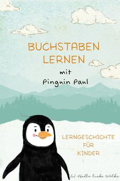 Buchstaben lernen mit Pinguin Paul (Lerngeschichte ABC & Printable) Learning letters with penguin Paul. A history of learning the alphabet for in kindergarten, preschool [. Learning Stories, Stories For Kids, Kids Learning, Early Intervention Program, Kindergarten Portfolio, Abc Kindergarten, Das Abc, History Memes, Learning Letters