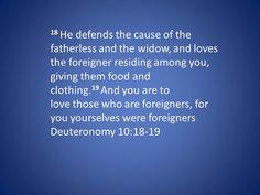 Deuteronomy 10:18-19, makes sense to me!