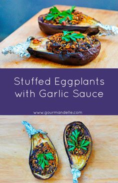 These stuffed eggplants with garlic sauce are absolutely amazing! Really, they are the perfect, healthy, comfort recipe you can make this weekend!   gourmandelle.com   #vegan #eggplants