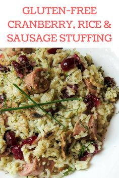 If you're not into bread-based stuffing or pan dressing, try this twist on the holidays' top dish: #glutenfree Cranberry Rice & Sausage Stuffing #thanksgiving