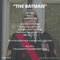 """""""The Batman"""" WOD - For Time: Buy-In:; 100 Air Squats; 50-40-30-20-10 Reps; Box Jumps (30/24 in); Wall Ball Shots (20/14 lb); Kettlebell Swings (24/16 kg); 200 meter Run; All of the above with a weight vest (20/14 lb); Buy-Out:; 4 Rounds of 5 Deadlifts (80% max)"""