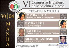 VI Congresso Brasileiro de Medicina Chinesa Dias: 28, 29 e 30 de Abril  Toda semana exibiremos uma lista de palestrantes confirmados até o momento!! Estes são das Palestras do Tema de Terapias Naturais na parte da manhã no dia 30/04!!!  Corra e garanta sua vaga!!!