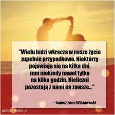 Wielu ludzi wkracza w nasze życie... #Wiśniewski-Janusz-Leon,  #Człowiek, #Przyjaźń, #Relacje-międzyludzkie, #Życie Movie Posters, Poster, Film Poster, Billboard, Film Posters