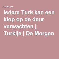 I29/4/2016 edere Turk kan een klop op de deur verwachten | Turkije | De Morgen