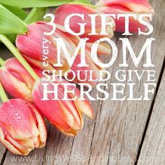 We moms spend an awful lot of time taking care of others, but how often do we think about taking care of ourselves? Sometimes all we need is a little permission, so don't miss these 3 gifts every mom should give herself! You might need them more than you know!