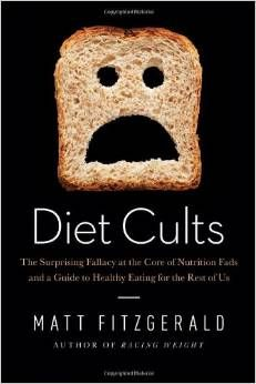 """""""Diet Cults""""  Here's a review on Science Based Medicine (a fantastic resource) of what sounds like an interesting read if you are passionate about what you fuel yourself with everyday."""